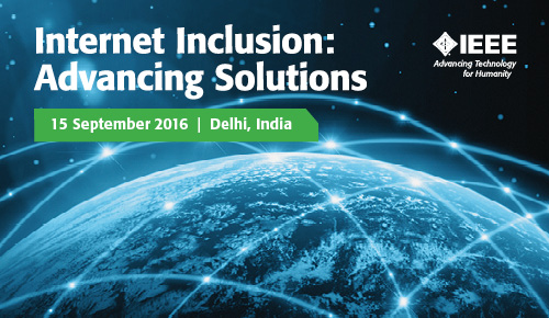 Internet Inclusion: Advancing Solutions - Delhi - April 13, 2016