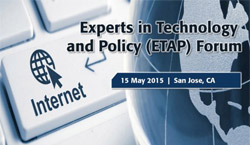 IEEE Experts in Technology and Policy (ETAP) Forum - San Jose, CA, 2015